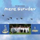 Ali & Friends: Mere Gurudev - Sacred Songs Vol. 3 (CD)