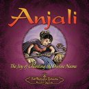 Brahmacharini Mirabai: Anjali - The Joy of Chanting the...