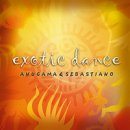 Anugama & Sebastiano: Exotic Dance (CD)