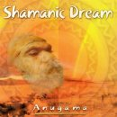 Anugama: Shamanic Dream (CD)