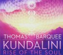 Barquee, Thomas: Kundalini: Rise of the Soul (CD)