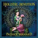 Bernard, Patrick: Holistic Devotion (CD)