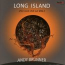 Brunner, Andy: Long Island - after work chillout (CD)