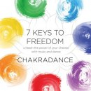 Chakradance: 7 Keys to Freedom (CD)