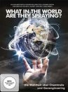 What in the World are they Spraying: Die Wahrheit �ber Chemtrails und Geoengineering (DVD)