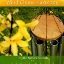 Idyllic Nature Sound: Wind Chime Harmony (CD)