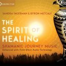 Ingerman, Sandra & Metcalf, Byron: The Spirit of Healing...