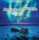 Kelly, Patrick: Mystical World - Beyond the Horizon 2 (CD)