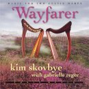 Kim Skovbye & Gabrielle Reger: Wayfarer - Music for 2 Celtic Harps (CD)
