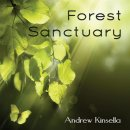 Kinsella, Andrew: Forest Sanctuary (CD)