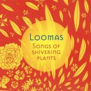 Loomas: Songs of Shivering Plants (CD)