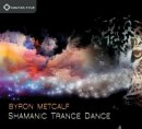 Metcalf, Byron: Shamanic Trance Dance (CD)