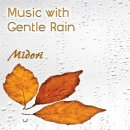 Midori: Music with Gentle Rain (CD)