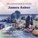 Asher, James: Dance of the Light & River of Life (2 CDs) -A