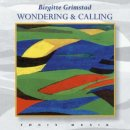 Grimstad, Birgitte: Wondering & Calling (CD)