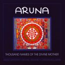 Bollmann & Reimann: Aruna - 1000 Names of the Divine Mother (CD)