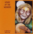 Hillyer, Carolyn: House of the Weavers (CD)