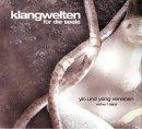 Klangwelten - Music for Your Soul: Uniting Yin and Yang (CD)