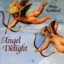 Rowland, Mike: Angel Delight (CD)