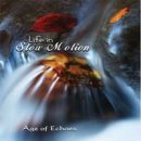 Age of Echoes: Life in Slow Motion (CD)