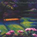 Hoppe, Michael: Unforgetting Heart (CD)