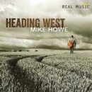 Howe, Mike: Heading West (CD)