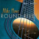 Howe, Mike: Round River (CD)