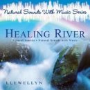 Llewellyn (Natural Sound with Music Series): Healing River (CD)