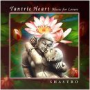 Shastro: Tantric Heart (CD)