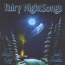 Stadler, Gary & Singh Kaur: Fairy Night Songs (CD)
