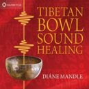 Mandle, Diane: Tibetan Bowl Sound Healing (CD)