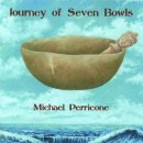 Perricone, Michael: Journey of Seven Bowls (CD) -A