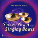 The Ancient Voice: The Secret Power of the Singing Bowls (GEMA-Frei) (CD)