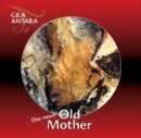 Antara, Gila: Old Mother (CD)