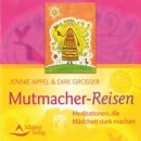 Appel, Jennie & Grosser, Dirk: Mutmacher Reisen (CD)