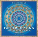 Young, Thomas: Father Healing (CD)