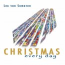 Someren, Lex van: CHRISTMAS every Day (CD)