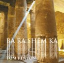 Kenyon, Tom: Ba Ra Shem Ka (CD)