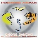 Schroyder, Steve & Alien Voices: QiGong Dancing (CD)