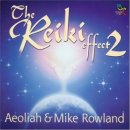Aeoliah & Rowland, Mike: The Reiki Effect 2 (CD)