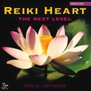 Grollo & Capitanata: Reiki Heart - The Next Level (CD)