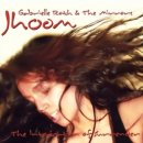 Roth, Gabrielle & The Mirrors: Jhoom (CD)