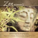 Shastro & Raphael: Zen Moments (CD)