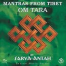 Sarva-Antah: Mantras from Tibet - OM TARA (CD)
