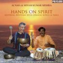 Acama & Shyam Kumar Mishra: Hands on Spirit (CD)