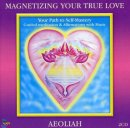 Aeoliah: Magnetizing Your True Love (2CDs)