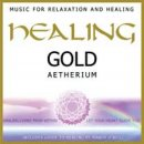 Aetherium: Healing Gold - Music for Relaxation and Healing (CD)