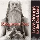 Bhagavan Das: Love Songs to the Dark Lord (CD)