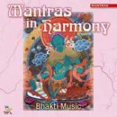 Bhakti Music: Mantras in Harmony (CD)