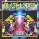 Black Lodge: Its Been a Long Time Comin (CD)